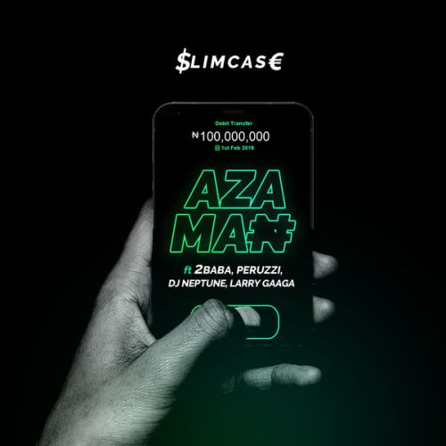 Music: Slimcase - Azaman Ft. 2baba, Larry Gaaga, Dj Neptune, Perruzzi