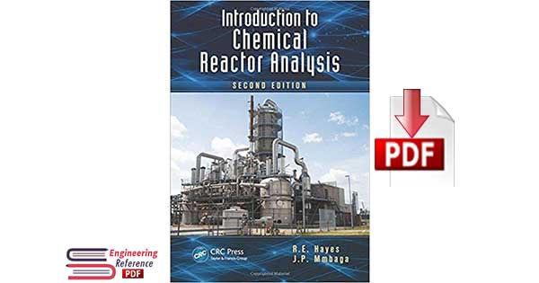 Introduction to chemical reactor analysis second edition by R.E. Hayes and J.P. Mmbaga