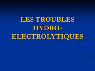 LES TROUBLES HYDRO-ELECTROLYTIQUES.pdf
