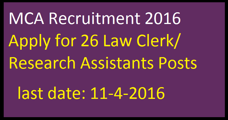 MCA Recruitment 2016 Apply for 26 Law Clerk/ Research Assistants Posts