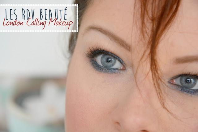 Les RDV Beauté : London Calling Makeup