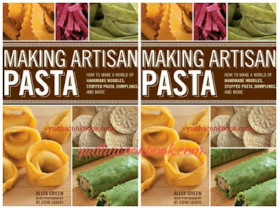 MAKING ARTISAN PASTA - How To Make A World of Handmade Noodles, Stuffed Pasta, Dumplings and More