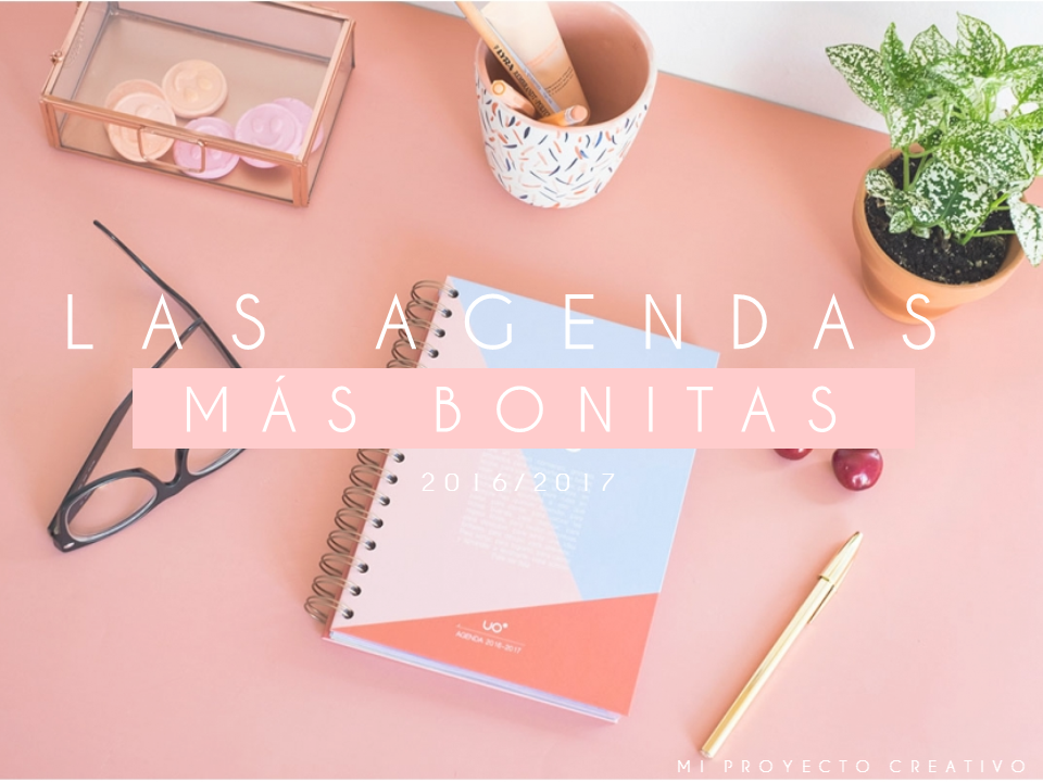 agendas bonitas 2017, agendas bonitas para regalar, agendas originales, agendas escolares escolares 2016 - 17, agendas baratas, agenda recuerdos de lola, agenda inuk home, agenda mr wonderful, agenda super britanico, agenda creative mindly, agenda pedrita parker, agenda am art, agenda uo creativo