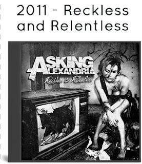 2011 - Reckless and Relentless / Asking Alexandria