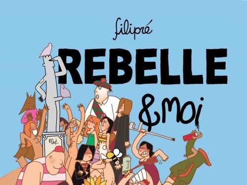 Rebelle & moi de Philippe Reyt