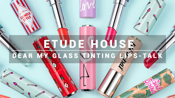 ETUDE HOUSE DEAR MY GLASS TINTING LIPS TALK