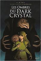 https://www.lesreinesdelanuit.com/2018/05/les-ombres-du-dark-crystal-de-jm-lee.html