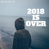 2018 is Over