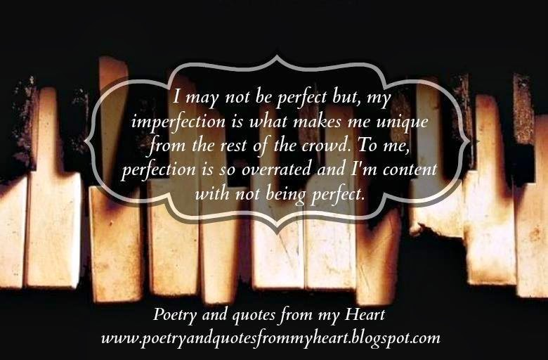 Poetry and quotes from my Heart: I may not be perfect but ...