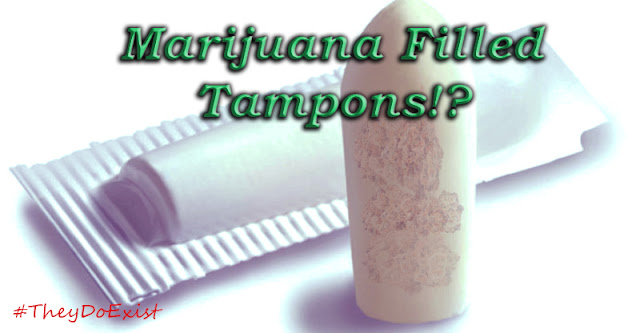 weed filled tampons, marijuana filled tampons, cannabis filled tampons