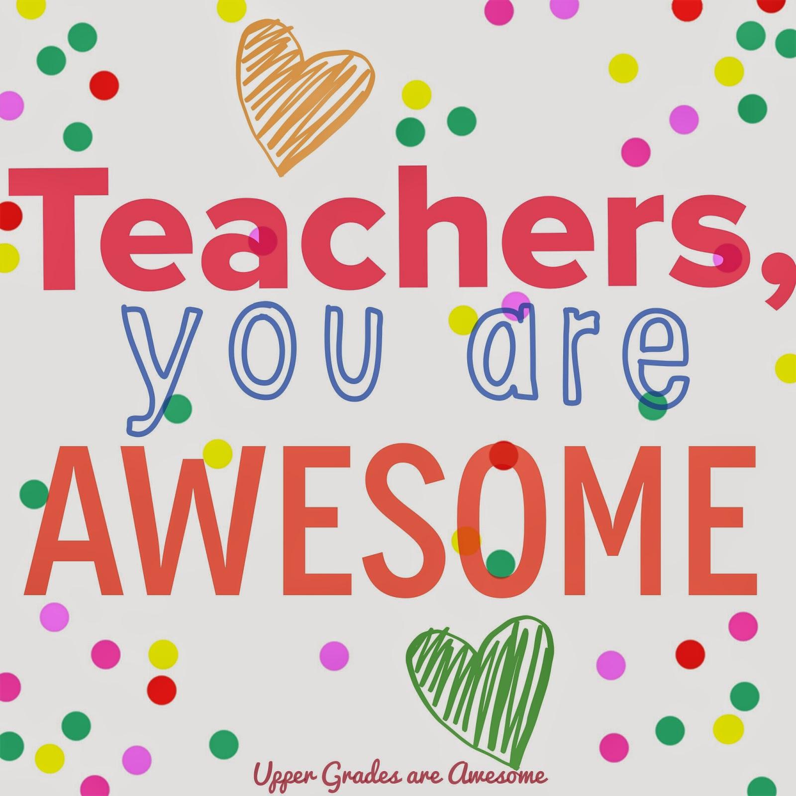Upper Grades Are Awesome Teachers Love Teachers