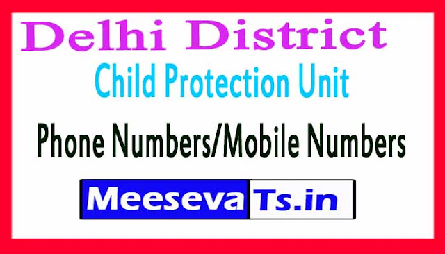 Delhi District Child Protection Unit (DCPU)Phone Numbers/Mobile Numbers
