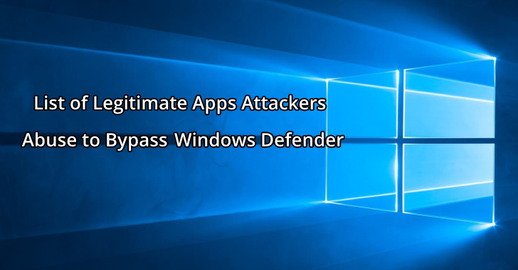 Microsoft Published a List of Legitimate Apps that Attackers Abuse to Bypass Windows Defender