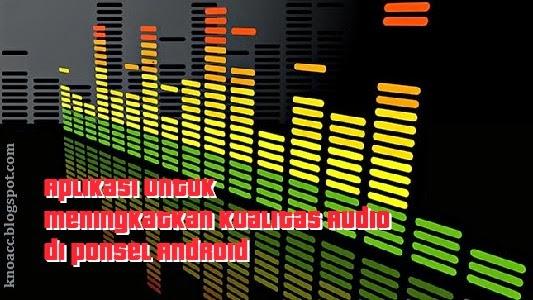 10 Aplikasi Equalizer Untuk Meningkatkan Kualitas Audio Android