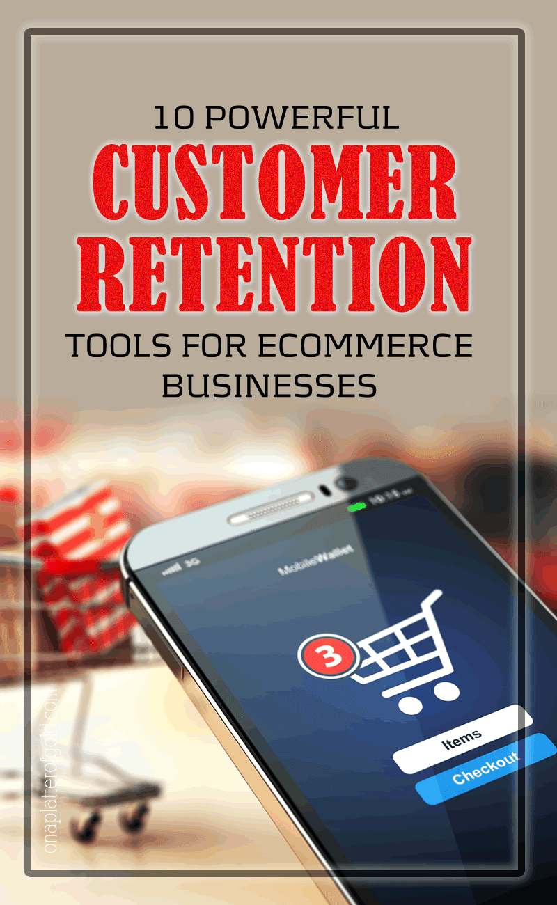 10 Best Customer Retention Tools For eCommerce Entrepreneurs