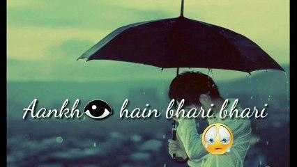 Ankh Hai Bhari Bhari Aur Tum - Sad Status