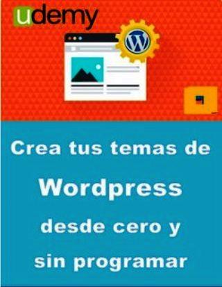 UDEMY: Crea tus temas de WordPress desde cero y sin programar
