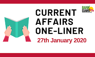 Current Affairs One-Liner: 27th January 2020