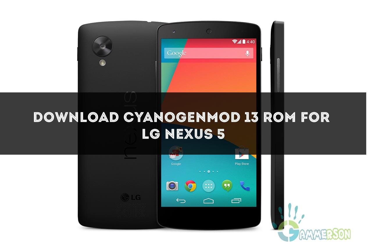 CM13] Download Cyanogenmod 13 for Nexus 5 Marshmallow 6 0