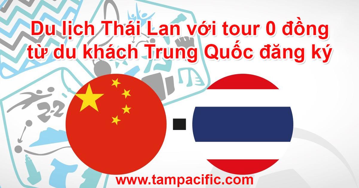 Du lịch Thái Lan với tour 0 đồng từ du khách Trung Quốc đăng ký tour