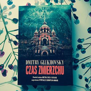 Dmitry Glukhovsky i jego Czas zmierzchu z ilustracjami Antona Greczko.
