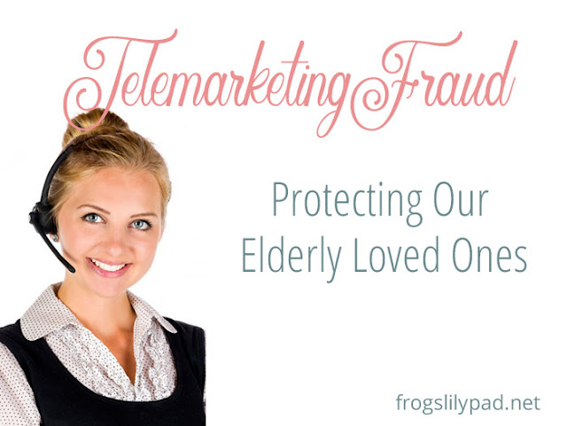 Telemarketing Fraud: Don't let your elderly loved ones get caught in this trap. Part 2 of Protecting Our Elderly Loved Ones Series.