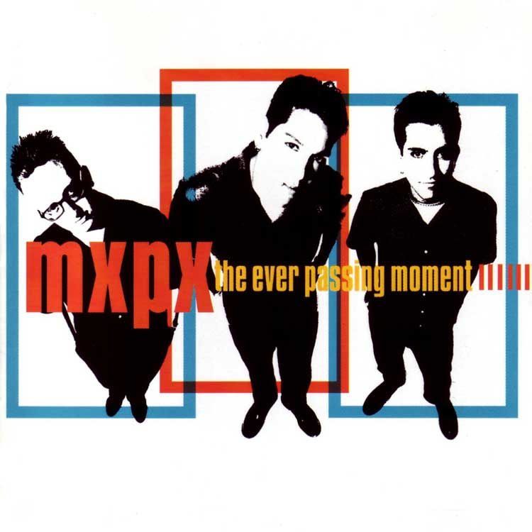 MxPx - The Ever Passing Moment (2000)