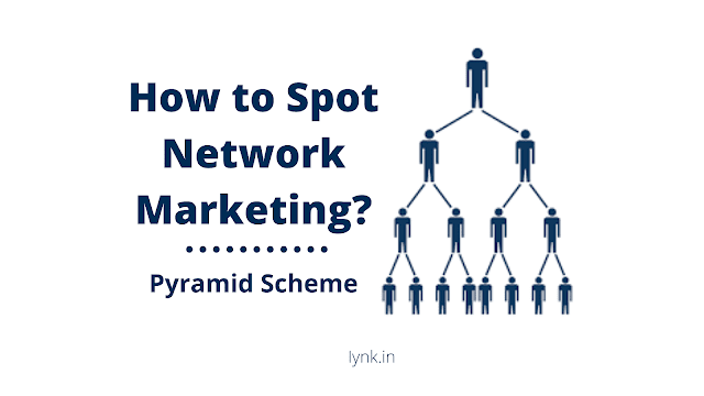 How to Spot Network Marketing? | Pyramid Scheme
