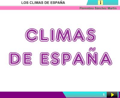 http://www.ceiploreto.es/sugerencias/cplosangeles.juntaextremadura.net/web/curso_4/sociales_4/climas_espana_4/climas_espana_4.html