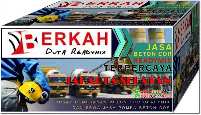 HARGA READY MIX JAKARTA SELATAN SEKALI MUAT PER KUBIK MURAH