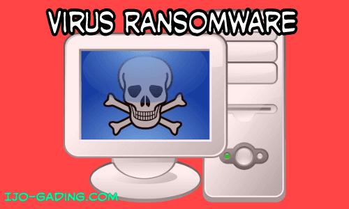 Virus apapun itu jikalau sudah menyerang sasaran tetap akan memberi efek merugikan Cara Mencegah Virus Ransomware Untuk Melindungi Data Penting Di Komputer