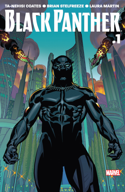 Black Panther #1: Story: Ta-Nehisi Coates Art: Brian Stelfreeze Colors: Laura Martin Letters: Joe Sabino Design: Manny Mederos Logo: Ryan Hughes Variant Covers: Olivier Coipel, Felipe Smith, Alex Ross, Skottie Young, Sanford Greene, Ryan Sook.  Black Panther created by Stan Lee & Jack Kirby..