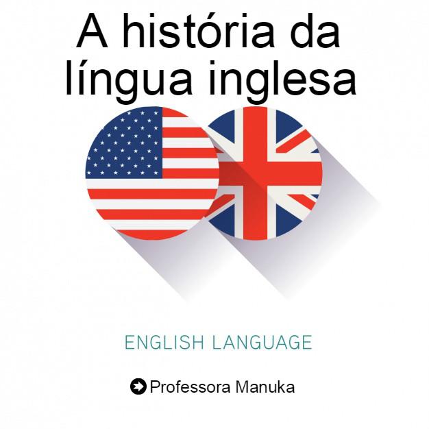 A história da língua inglesa