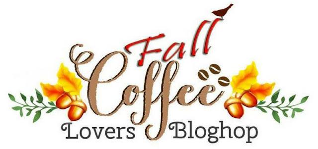 Fall Coffee Lovers Blog Hop 2016