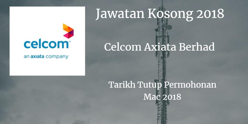 Jawatan Kosong CELCOM AXIATA BERHAD Mac 2018