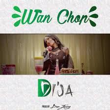 """DOWNLOAD VIDEO: Di'ja – """"Wan Chop"""""""