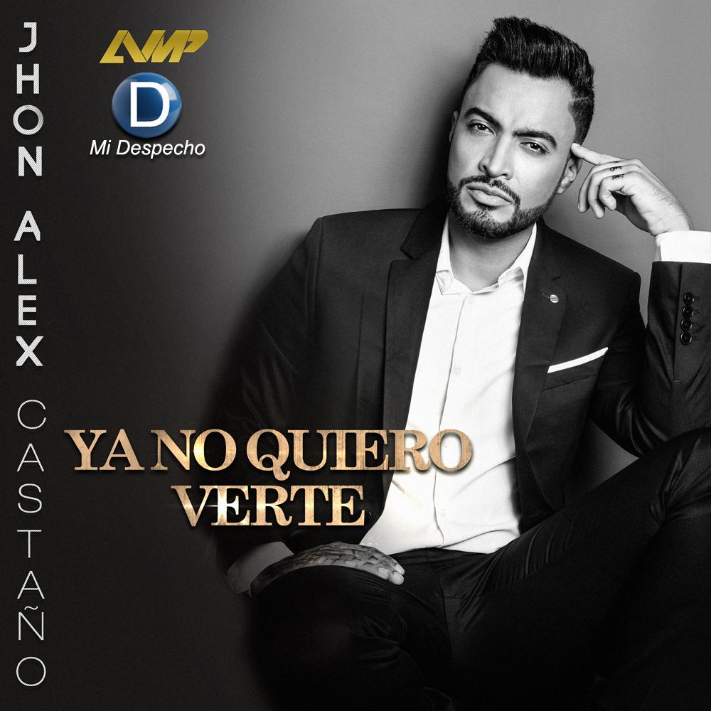 Jhon Alex Castaño Ya No Quiero Verte Frontal