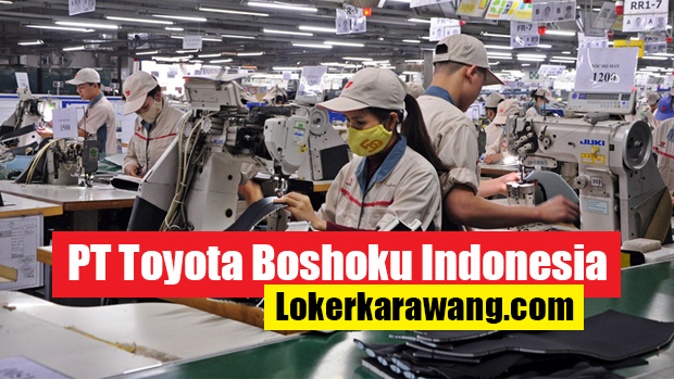Lowongan Kerja Operator Produksi PT. Toyota Boshoku Indonesia Bekasi