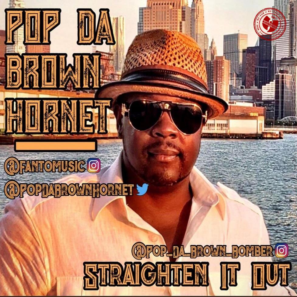 Pop Da Brown Hornet Ft Don Dollars Straighten It Out