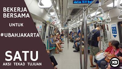 MRT Jakarta Satu Aksi Satu Tekad Satu Tujuan untuk Bekerja Bersama #UbahJakarta