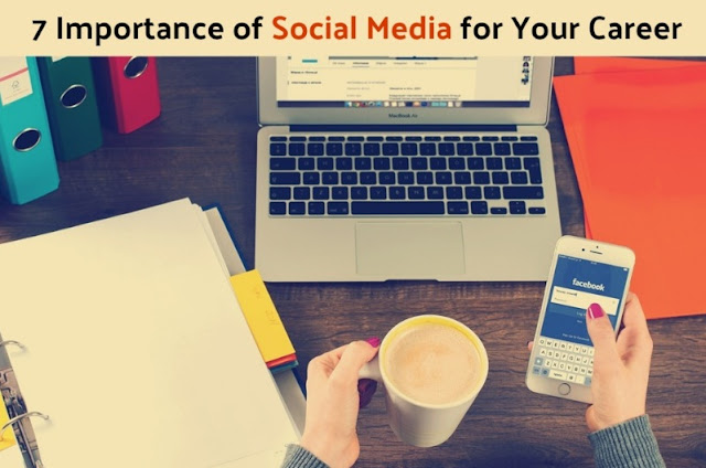 7 Importance of Social Media for Your Career