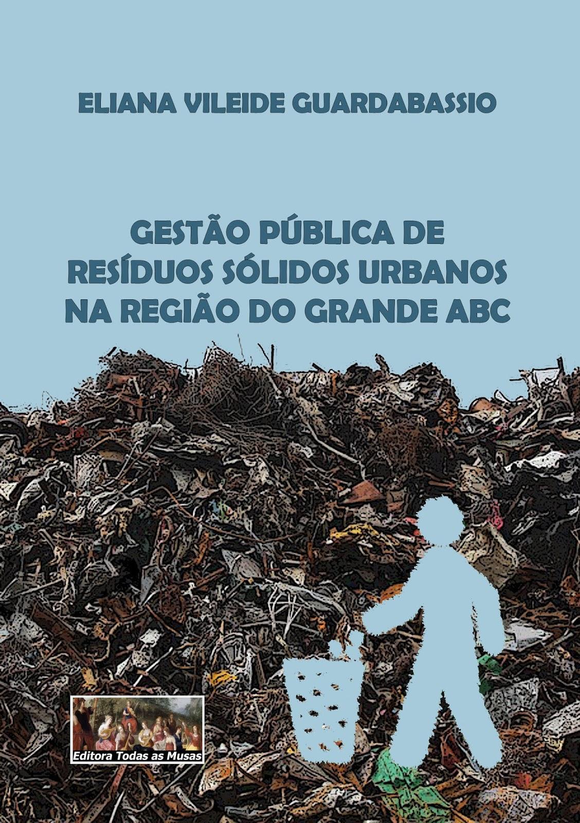 b519dca35 Foi realizada uma pesquisa, objeto de minha dissertação de mestrado, nos  sete municípios acerca da gestão dos resíduos. Conhecer as ações que vêm  sendo ...