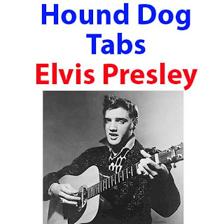Hound Dog Tabs Elvis Presley - How To Play Hound Dog Elvis Presley Songs On Guitar Tabs & Sheet Online