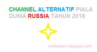 chanel alternatif piala dunia tahun 2018 di russia
