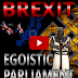 OWON Report | BREXIT |  An Egoistic Parliament