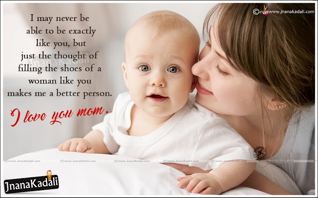 I Love You Mother quotes in English, English Quotes on Mother's Love, best english mother love quotes