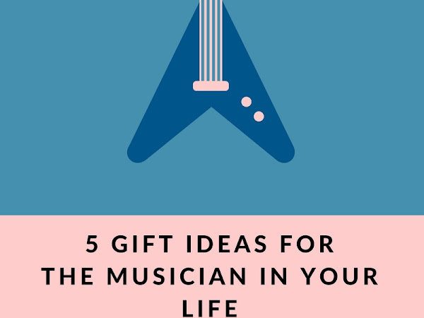 5 GIFT IDEAS FOR THE MUSICIAN IN YOUR LIFE