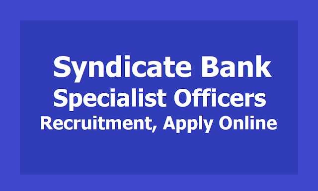 Syndicate Bank SO Specialist Officers Recruitment 2019, Apply Online till April 18
