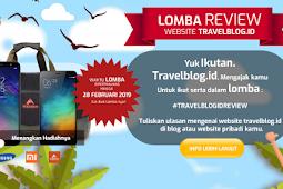 Info Lomba Blog Februari 2019 Review Website TravelBlog.id Berhadiah Samsung Galaxy A6+, Xiaomi Redmi Note 3 dan Eiger Duffle Bag