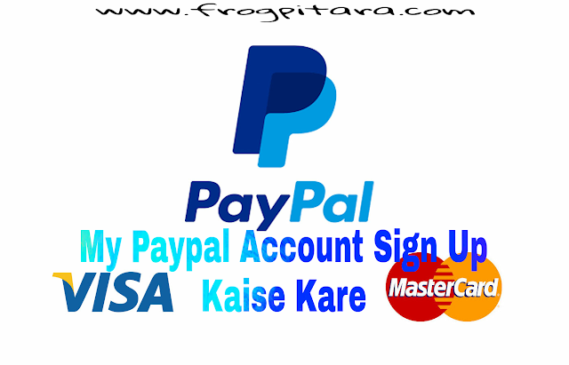 How To Create Paypal Account-My Paypal Account Sign Up Kaise Kare